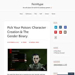 Pick Your Poison: Character Creation & The Gender Binary