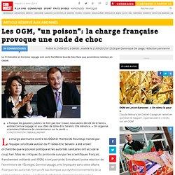 """Les OGM, """"un poison"""": la charge française provoque une onde de choc"""