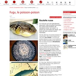 Le fugu, un poisson-poison pour gastronomes téméraires