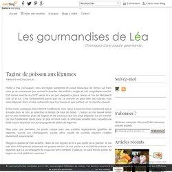 Tagine de poisson aux légumes - Les gourmandises de Léa