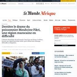 Derrière le drame du poissonnier Mouhcine Fikri, une région marocaine en difficulté