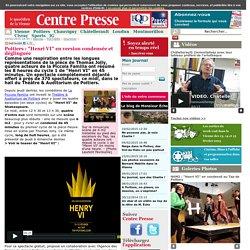 """Centre Presse : Poitiers / """"Henri VI"""" en version condensée et déglinguée"""