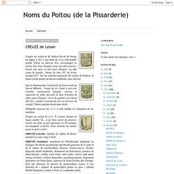 Noms du Poitou (de la Pissarderie): CREUZÉ de Lesser