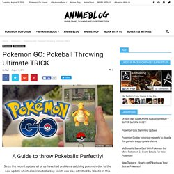 Pokemon GO: Pokeball Throwing Ultimate TRICK - Anime Blog