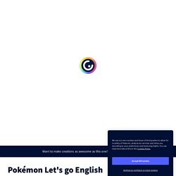 Pokémon Let's go English by Kevin Albacete on Genially