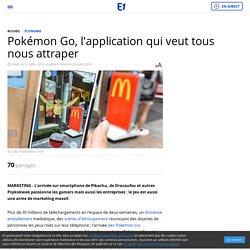 Pokémon Go, l'application qui veut tous nous attraper