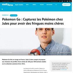 Pokemon Go : Capturez les Pokémon chez Jules pour avoir des fringues moins chères