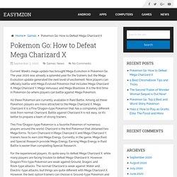 Pokemon Go: How to Defeat Mega Charizard X - Easymzon