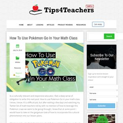 How To Use Pokémon Go In Your Math Class - Tips4Teachers