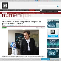 « Pokemon Go a fait comprendre aux gens ce qu'est le monde virtuel »