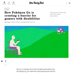 How Pokémon Go is creating a barrier for gamers with disabilities