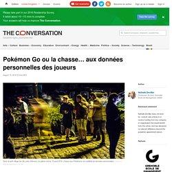 Pokémon Go ou lachasse… auxdonnées personnelles desjoueurs