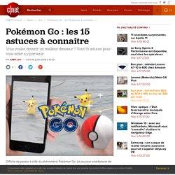 Pokémon Go: les 15 astuces à connaître