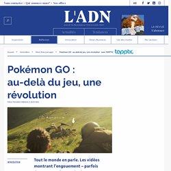 Pokémon GO : au-delà du jeu, une révolution