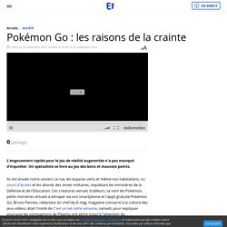 Pokémon Go : les raisons de la crainte