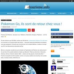 Pokemon Go, ils sont de retour chez vous !