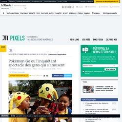 Pokémon Go ou l'inquiétant spectacle des gens qui s'amusent
