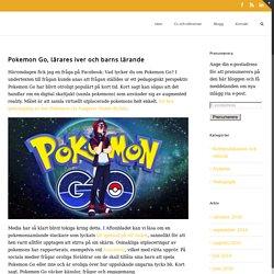 Pokemon Go, lärares iver och barns lärande