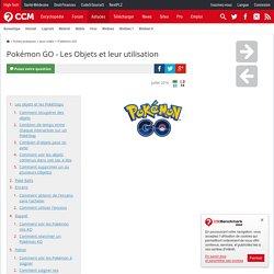 Pokémon GO - Les Objets et leur utilisation