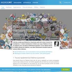 Pokémon GO : les meilleurs trucs et astuces à connaître