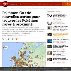 Pokémon Go: de nouvelles cartes pour trouver les Pokémon rares à proximité