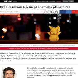 [fre] Pokémon Go, un phénomène planétaire!