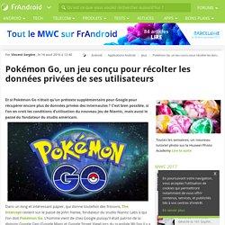 Pokémon Go, un jeu conçu pour récolter les données privées de ses utilisateurs