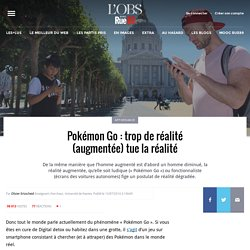 Pokémon Go: trop de réalité (augmentée) tue la réalité