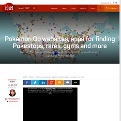 Pokemon Go websites, apps for finding Pokestops, rares, gyms and more