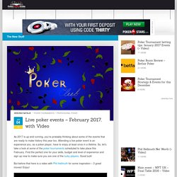 Live poker events – February 2017, with Video - Poker Expert Guide