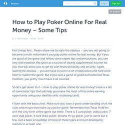 How to Play Poker Online For Real Money – Some Tips