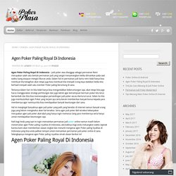 Agen Poker Paling Royal Di Indonesia