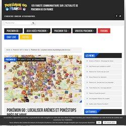 Arène et pokéstop dans pokémon Go : Comment les trouver