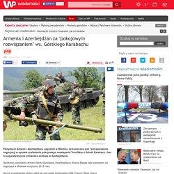 """Armenia i Azerbejdżan za """"pokojowym rozwiązaniem"""" ws. Górskiego Karabachu"""
