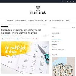 Porządek w pokoju dziecięcym. 66 naklejek, które ułatwią Ci życie - Mamarak
