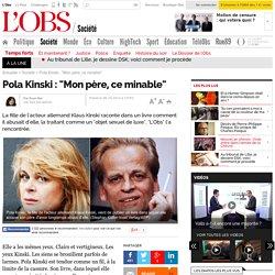 "Pola Kinski : ""Mon père, ce minable"" - 6 octobre 2013"