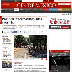 Polanco: nuevas obras, más caos vial