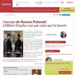 J'accuse de Roman Polanski - L'Affaire Dreyfus vue par celui qui l'a lancée