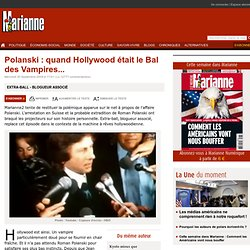 Polanski : quand Hollywood était le Bal des Vampires...