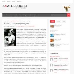 Koztoujours, tu m'intéresses ! » Polanski : stupeurs partagées