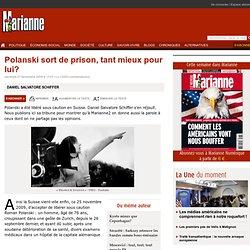Polanski sort de prison, tant mieux pour lui?