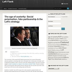 2 The age of austerity: Social polarisation, fake partisanship & the Left's strategy - Left FlankLeft Flank