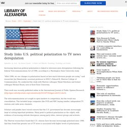 Study links U.S. political polarization to TV news deregulation - Library of ...