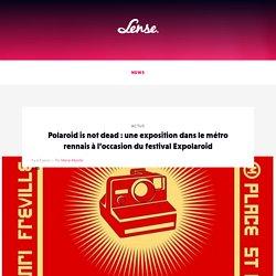 Polaroid is not dead : une exposition dans le métro rennais à l'occasion du festival Expolaroid