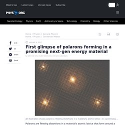 First glimpse of polarons forming in a promising next-gen energy material