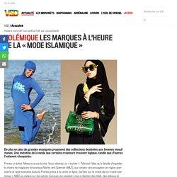Polémique Les marques à l'heure de la « mode islamique » - Vsd
