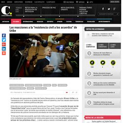 "Polémica por llamado de Uribe a ""resistencia civil"" contra acuerdos de paz"