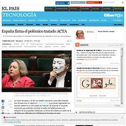España firma el polémico tratado ACTA