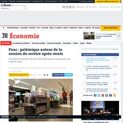 Fnac: polémique autour de la cession du service après-vente