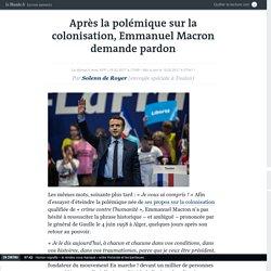 Après la polémique sur la colonisation, Emmanuel Macron demande pardon